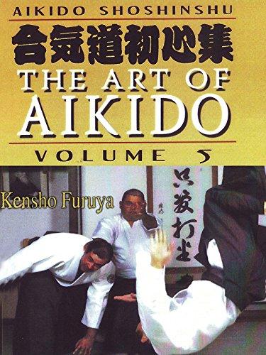 Aikido Shoshinshu The Art of Aikido Vol5 Kensho Furuya by