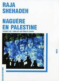 Naguère en Palestine par Raja Shehadeh