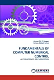 Fundamentals of Computer Numerical Control, Ayman Aly El-Naggar and Farhan Atallah Salem, 3844305467