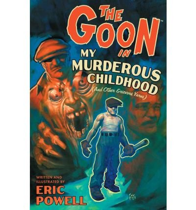 The Goon Volume 2: My Murderous Childhood & Other Grievous Years (New Printing) (Goon (Numbered)) ()