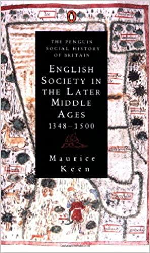English Society In The Later Middle Ages: 1348-1500 (Penguin Social History of Britain)