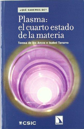 Descargar Libro Plasma: El Cuarto Estado De La Materia De Teresa De Los Arcos Teresa De Los Arcos De Pedro