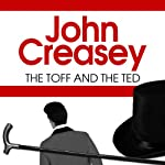 The Toff and the Ted | John Creasey