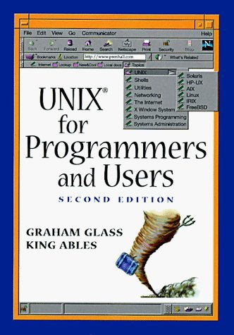 Unix for Programmers and Users: A Complete Guide by Glass Graham (1992-12-01) Paperback by Pearson; 2 edition (30 Dec. 1998)
