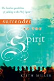 Surrender to the Spirit, Keith Miller, 0768423872