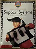 img - for Support Systems: How Bones and Muscles Work Together book / textbook / text book
