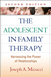 The Adolescent in Family Therapy, Second Edition: Harnessing the Power of Relationships (The Guilford Family Therapy…