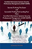 Certified Information Systems Security Professional Management Secrets to Acing the Exam and Successful Finding and Landing Your Next Ce, Donald Wynn, 1486156770