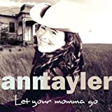 Ann Tayler - Let Your Momma Go