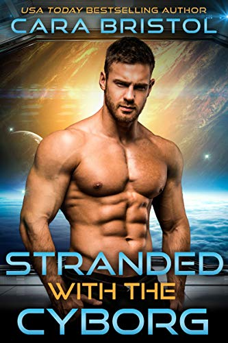 Stranded with the Cyborg (Cy-Ops Cyborg Romance Book 1)