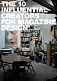 img - for The 10 Influential Creators for Magazine Design book / textbook / text book