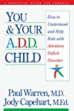 You and Your A. D. D. Child, Paul Warren and Jody Capehart, 0785278958