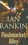 Fleshmarket Alley, Ian Rankin, 0316095656