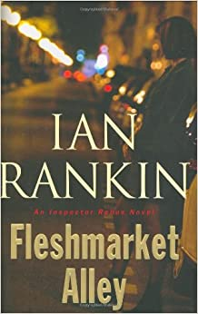 Fleshmarket Alley (Inspector John Rebus Series #15)