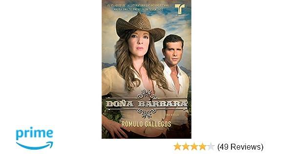 Doña Bárbara (Spanish Edition): Rómulo Gallegos: 9780307472304: Amazon.com: Books