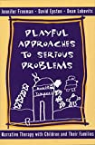 img - for Playful Approaches to Serious Problems: Narrative Therapy with Children and their Families (Norton Professional Books (Hardcover)) book / textbook / text book