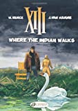 Where the Indian Walks, Jean Van Hamme, 1849180407