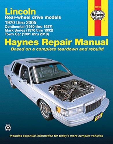 Lincoln Rear Wheel Drive - Lincoln Rear-Wheel Drive Models, 1970 thru 2010 (Haynes Repair Manuals)