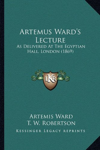 Download Artemus Ward's Lecture: As Delivered At The Egyptian Hall, London (1869) ebook