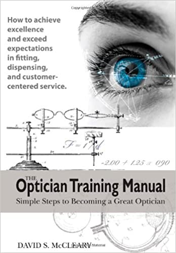The optician training manual 9780615193816 medicine health the optician training manual 1st edition fandeluxe Image collections