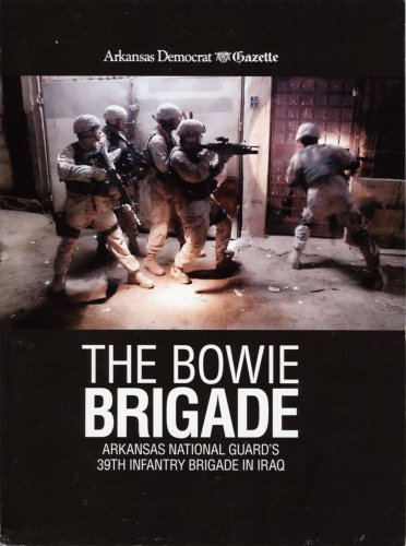 The Bowie Brigade: Arkansas National Guard's 39th Infantry Brigade in Iraq
