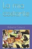 La mia costante (Italian Edition)