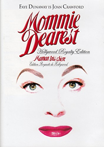 Mommie Dearest (Hollywood Royalty Edition)