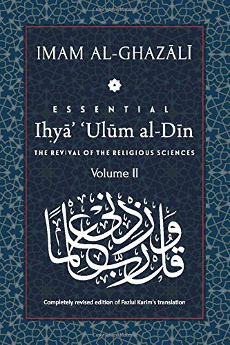 ESSENTIAL IHYA' 'ULUM AL DIN   Volume 2  The Revival Of The Religious Sciences