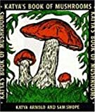 img - for By Katya Arnold - Katya's Book of Mushrooms (1997-03-30) [Hardcover] book / textbook / text book