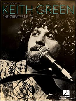 Book Keith Green The Greatest Hits by Keith Green (2008-05-01)