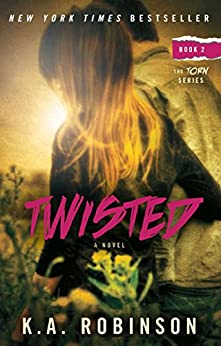 Twisted: Book 2 in the Torn Series by [Robinson, K.A.]