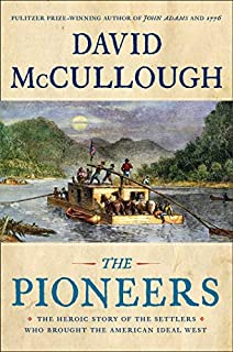 Book Cover: The Pioneers: The Heroic Story of the Settlers Who Brought the American Ideal West