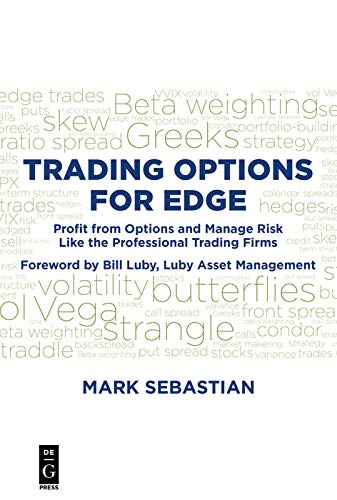 Trading Options for Edge: Profit from Options and Manage Risk Like the Professional Trading Firms (Mark Sebastian)