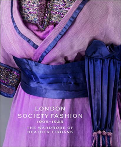 1920s Fashion Books, 20s Fashion History London Society Fashion 1905 - 1925: The Wardrobe of Heather Firbank £20.40 AT vintagedancer.com
