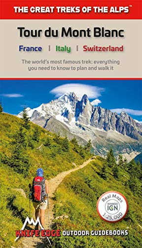 (Tour du Mont Blanc: The world's most famous trek: everything you need to know to plan and walk it (The Great Treks of the Alps))
