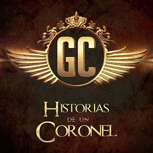 ... Historias De Un Coronel