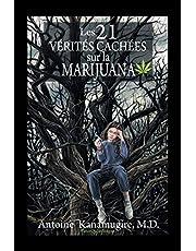 Les 21 Vérités Cachées Sur La Marijuana