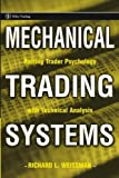 Mechanical Trading Systems, Richard L. Weissman, 0471654353