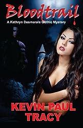 Bloodtrail (A Kathryn Desmarais Gothic Mystery) (Volume 2)