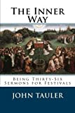 img - for The Inner Way: Being Thirty-Six Sermons for Festivals book / textbook / text book