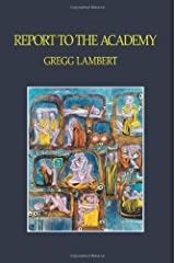 Report to the Academy (Critical Studies in the Humanities) by Lambert Gregg (2003-05-06) Paperback Paperback