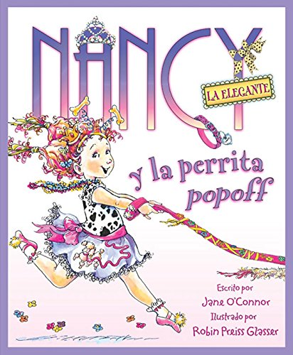 Nancy la Elegante y la perrita popoff: Fancy Nancy and the Posh Puppy
