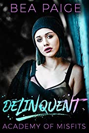 Delinquent: A reform school romance (Academy of Misfits Book 1)