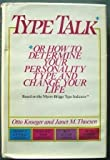 Type Talk: Or How to Determine Your Personality Type and Change Your Life
