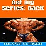 Get Big Series: Back | Trevor Clinger