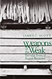 img - for Weapons of the Weak: Everyday Forms of Peasant Resistance by Scott, James C. Reprint edition (1987) Paperback book / textbook / text book