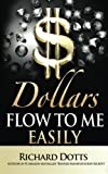 Dollars Flow To Me Easily