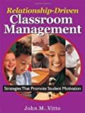Relationship-Driven Classroom Management: Strategies That Promote Student Motivation