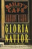 Bailey's Cafe, Gloria Naylor, 0679748210