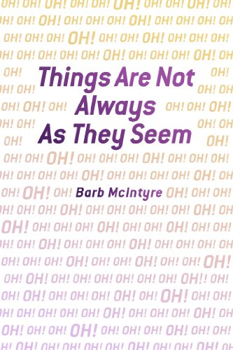 Book: Things Are Not Always As They Seem by Barb McIntyre